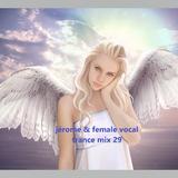 Jérome & Female Vocal Trance Mix 29