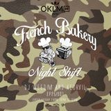 Dj Weedim & Keurvil - French Bakery Night Shift EP25 #OKLMradio (24/06/16)