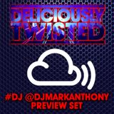 #DJ @MarkAnthony_UK #DeliciouslyTwisted #PreviewMix @DeliciousTwisty
