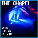 Vadim - Live at The Chapel - PRIVATE VIP - 12-17-16 - Part 5 - After Midnight