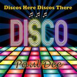 Discos Here Discos There (Part 6) - Paul Dee
