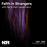 Faith in Strangers w/ Nar & Ham Laosethakul - 14th of November