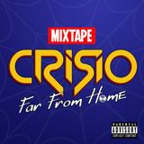 'Far From Home' mixtape by CRISIO