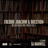 Freddie Joachim & Question - Mellow Orange Vinyl Podcast Vol. 5 w/ special guest DJ Manwell