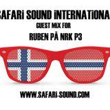 SAFARi SOUND - GUEST MiX FOR RUBEN @ NRK P3 (NORWEGiAN NATiONAL RADiO)