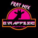 FRAT MIX - GIRAFFESIC REMIX