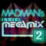 DJ MADMAN INDIE MEGAMIX 2