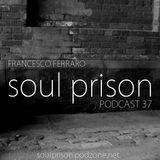 Francesco Ferraro - Soul Prison Podcast #37