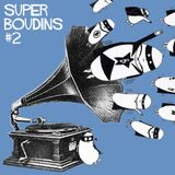 Super Boudins #2 - Part 1