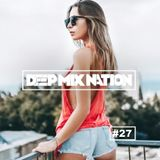 DeepMixNation #27 ♦ New Summer Remixes Vocal Deep House Mix & Chill Out Music 2017 ♦ By XYPO