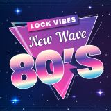 Lock Vibes New Wave 80s