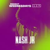 Boxout Wednesdays 139.2 - Nash Jr. [04-12-2019]