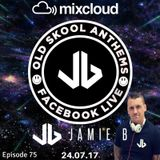 Jamie B's Live Old Skool Anthems On Facebook Live 24.07.17
