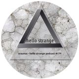 sraunus - hello strange podcast #174