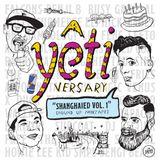 YETIversary Shanghaied Vol.1 (Round Up Mixtape)