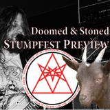 The Doomed & Stoned Show - Stumpfest Preview!