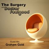 The Surgery with DJ Doctor Feelgood - Show 44: Guest Mix - Graham Gold
