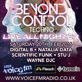 Beyond Control Live Broadcast 20/2/16. Digital B, Natalia Data, Scientific Funk, Stu J, Wayne DJc.