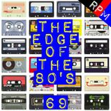 THE EDGE OF THE 80'S : 69