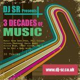 DJ SR - 3 DECADES OF MUSIC - (WWW.DJ-SR.CO.UK) - NO EXPLICT LYRICS