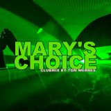 MARY'S CHOICE - CLUBMIX BY TOM WERRES
