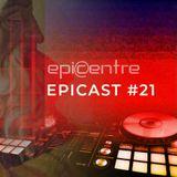 EPICENTRE - EPICAST #21