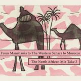 From Mauritania to the Western Sahara to Morocco - The North African Mix Take 3