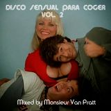 Disco Sensual Para Coger Vol. 2 - Mixed By Monsieur Van Pratt