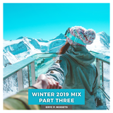 Winter 2019 Mix Part Three