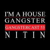 NITIN | GANGSTERCAST 53
