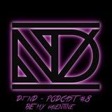 Dj ND - PODCAST #8 (BE MY VALENTINE EDITION)