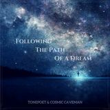 Following The Path Of A Dream (Collaboration With Cosmic Caveman)
