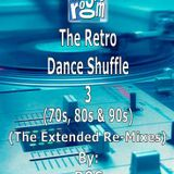 The Music Room's Retro Dance Shuffle 3 (70s/80s/90s) - The Extended Re-Mixes (04.13.18)