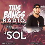 This Bangs Radio with DJ Sol 02.17.18