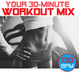 Your 30-minute Workout Mix (vol. 1)
