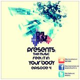 Biostylez-The Music Feel It In Your Body (Episode 4)