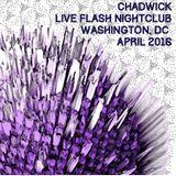 Chadwick Live at FLASH Nightclub DC April 2016