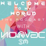 .:::..::Welcome To My World::..:::. Episode 32 .::Guest Mix by Joker::.