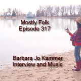 Mostly Folk Episode 317 - Barbara Jo Kammer Music and Interview
