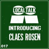 Local Talk : Introducing 017 - Claes Rosen