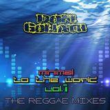 Minimal to the World Vol. 1 (The Reggae Mixes) (Album Mixtape)