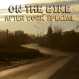 On the bike - after work special