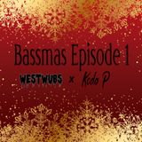 Bassmas 2018 Episode #1 - Westwubs x Koda P (Freestyle Mixes) (Read Desc.)
