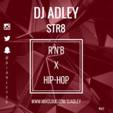 DJ ADLEY #Str8R&bXHipHop Mix