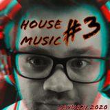 HOUSE #3 [JANUARY 2020]