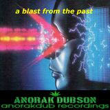 A Blast From The Past, Vol. 1 (Mixed by Anorak Dubson) (ADABFTP001)