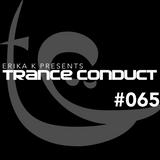 Erika K - Trance Conduct 065