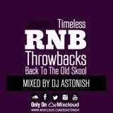 Timeless RNB Throwbacks Back To The Old Skool Session 1 @DJASTONISH