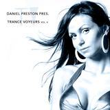 DANIEL PRESTON pres. Trance Voyeurs Vol. 4