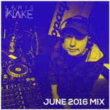 June 2016 Mix // Lewis Wake